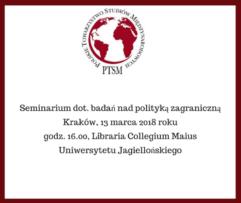 """""""Studia nadpolityką zagraniczną – obecny stan badań iperspektywy"""" – relacja zseminarium"""