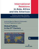 Global Politics in the 21st Century: Between Regional Cooperation and Conflicts
